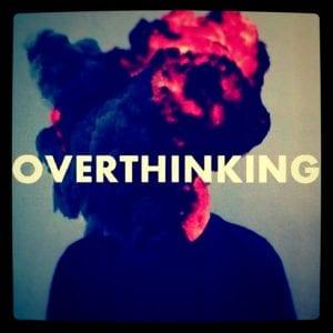 overthinking-
