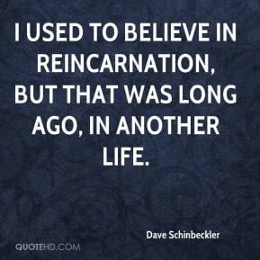 Proofs of Reincarnation