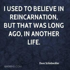 Proofs of Reincarnation